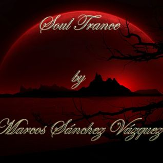 Soul Trance Episode 75 (Mixed and edited by Marcos Sanchez Vazquez)