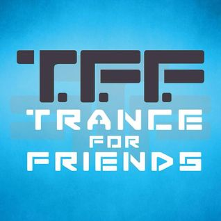 T.F.F. @trance4friends pres.Trance for friends podcast ep. 34, Oct 2015
