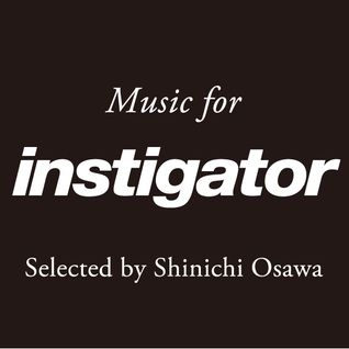 Instigator ♯012 selected by SHINICHI OSAWA