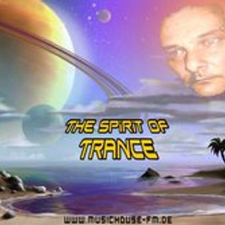 The Spirit of Trance (Broadcast May 2010 @ musichouse-fm.de)