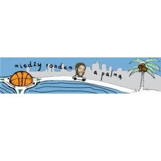 Między Rondem a Palmą (16-06-14, odc. 104)