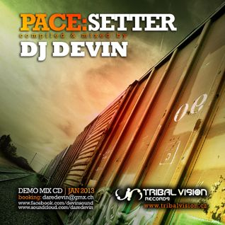PACE:SETTER - DJ DEVIN (Demo Mix Tribal Vision Records)