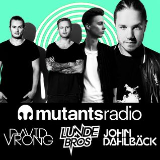 Mutants Radio With John Dahlback - Show 019