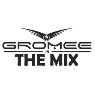 GROMEE IN THE MIX 210812