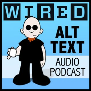 Wired's Alt Text 73 (Audio)