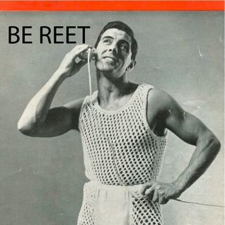 The Be Reet Radio Show 10th March 2014