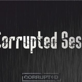 Corrupted Sessions #18 - Dylan Drazen - October 2012