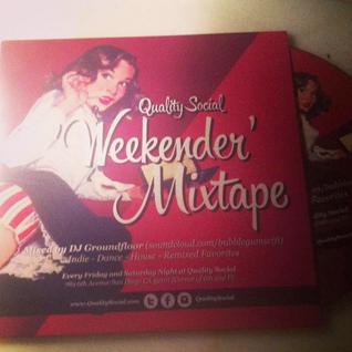 Quality Social Weekender Mixtape by DJ Groundfloor