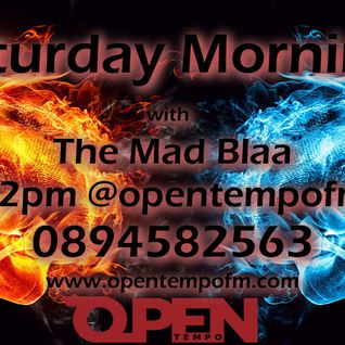 Saturday Morning with The Mad Blaa - 16th July 2016 - OpenTempo FM 105.1