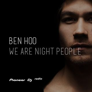Ben Hoo 'We Are Night People' - Episode 08 (w. Guest Mix from Actor One)