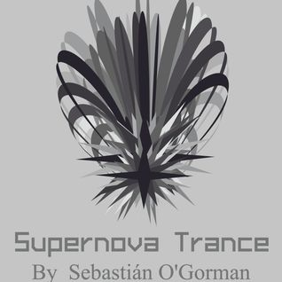 Supernova Trance Ep 37 mix by Sebastián O' Gorman