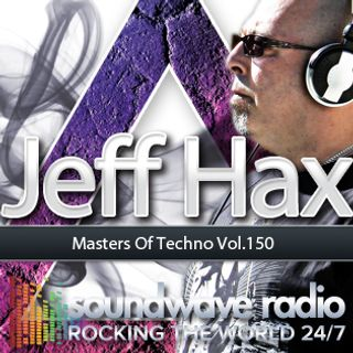 Jeff Hax's Masters Of Techno Vol.150