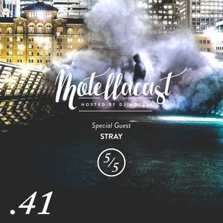 DJ MoCity - #motellacast E41 [Special Guest: Stray]