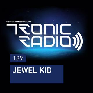 Tronic Podcast 189 with Jewel Kid