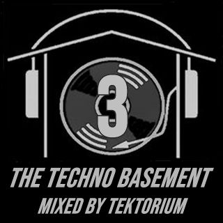 TEKTORIUM PRESENTS THE TECHNO BASEMENT 3