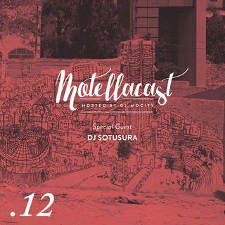 DJ MoCity - #motellacast E12 [Special Guest: DJ Sotusura]