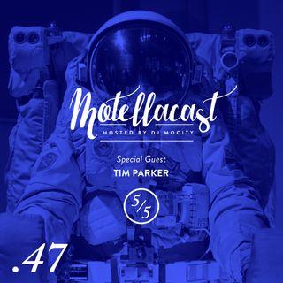 DJ MoCity - #motellacast E47 - [Special Guest: Tim Parker]