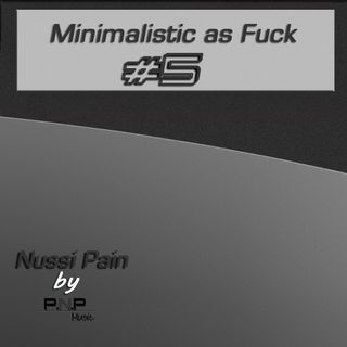 Minimalistic as Fuck #05 by Nussi Pain