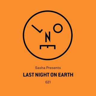 Sasha - Last Night On Earth 021 - January 2017