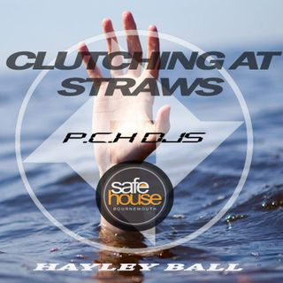 "Hayley Ball P.C.H Djs ""Clutching at Straws"" mix for Safehouse Radio"