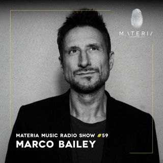 MATERIA Music Radio Show 059 with Marco Bailey