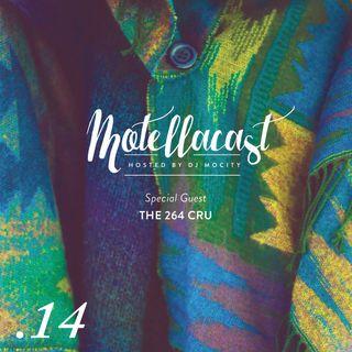 DJ MoCity - #motellacast E14 [Special Guest's: The 264 Cru]