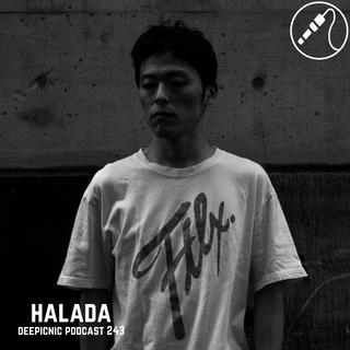 Deepicnic Podcast 243 - HALADA