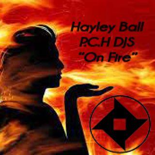"Hayley Ball P.C.H. DJs ""On Fire"""