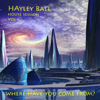 Hayley Ball P.C.H DJs (House Session) Where Have You Come From?