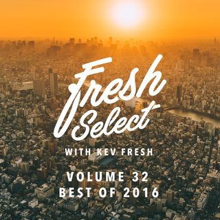 Fresh Select Vol 32 (best of 2016)