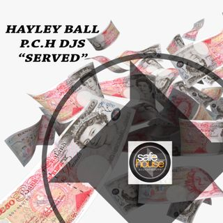 "Hayley Ball P.C.H Djs ""Served"" mix for Safehouse Radio"