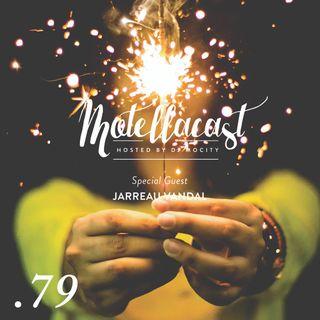 DJ MoCity - #motellacast E79 [Special Guest: Jarreau Vandal]