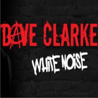 White Noise 564 (with Dave Clarke) - 24 Octubre 2016