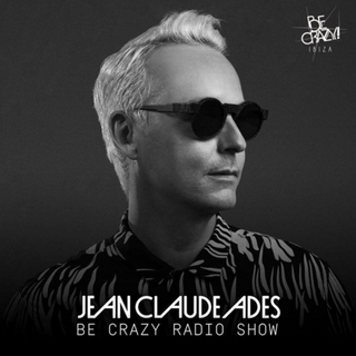 Jean Claude Ades Be Crazy Radio Show #336