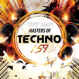 Masters Of Techno Vol.159 by Jeff Hax