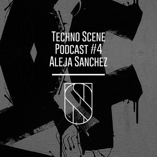 Techno Scene Podcast #4 : Aleja Sanchez (Illegal Alien,Nachtstrom Schallplatten,Northallsen Records)