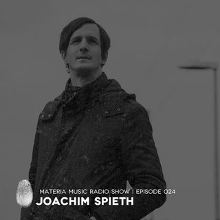 MATERIA Music Radio Show 024 with Joachim Spieth