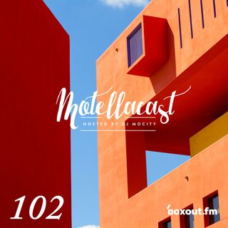 DJ MoCity - #motellacast E102 [now on boxout.fm]