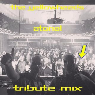Atonal - The Yellowheads Tribute Mix