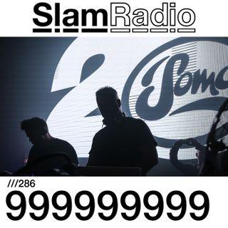 #SlamRadio - 286 - 999999999