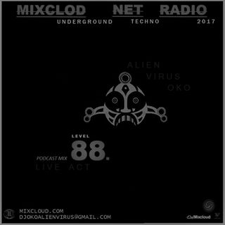 Alien Virus Oko - UNDERGROUND TECHNO 2017 Life Act For Mixcloud.com Net Radio Podcast mix LV-88