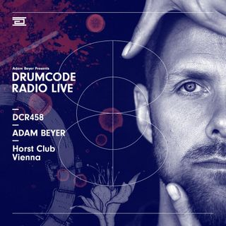 DCR458 – Drumcode Radio Live - Adam Beyer live from Horst Club, Vienna