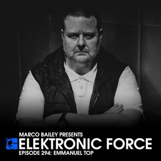 Elektronic Force Podcast 294 with Emmanuel Top