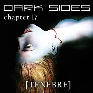 Dark Sides - chapter 17 [Tenebre]