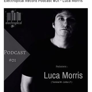 Luca Morris Electropical Record Podcast #01