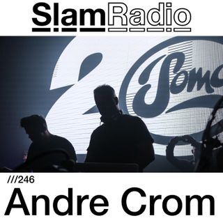 #SlamRadio - 246 - Andre Crom