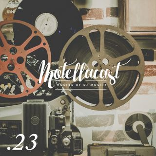 DJ MoCity - #motellacast E23