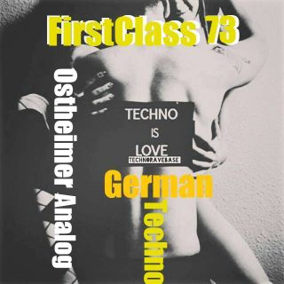 First Class 73 ...German Analog Techno by Ostheimer ...60 min live Set ...