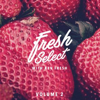 Fresh Select with Kev Fresh Vol2 - 5.23.2016