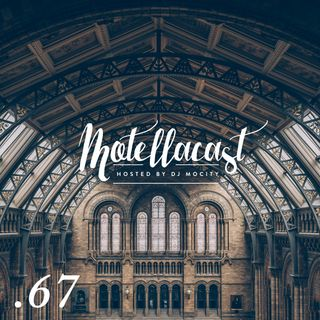 DJ MoCity - #motellacast E67